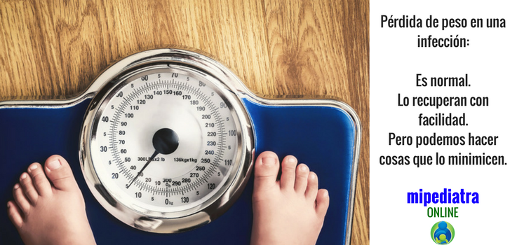 Pérdida de peso de un niño cuando sufre una infección.