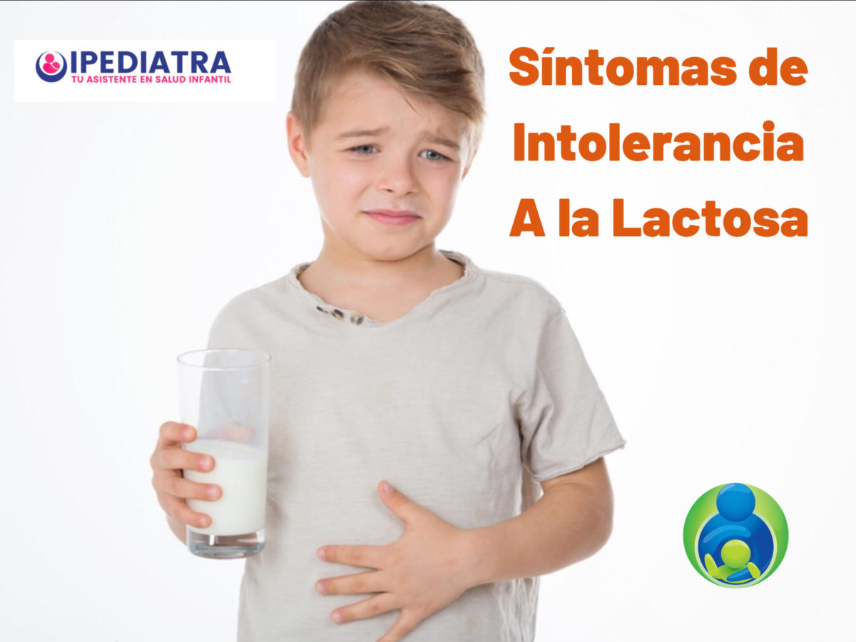 Intolerancia a la lactosa en bebé o niño, síntomas, tratamiento, prueba